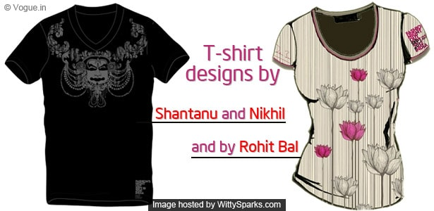 T-shirt Designs by Shantanu and Nikhil and also by Rohit Bal
