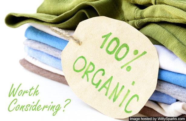 Organic Clothing - Consider It?