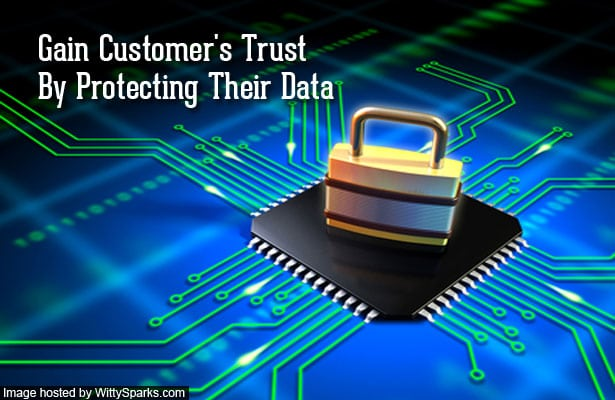 Gain Customer's Trust By Protecting Their Data