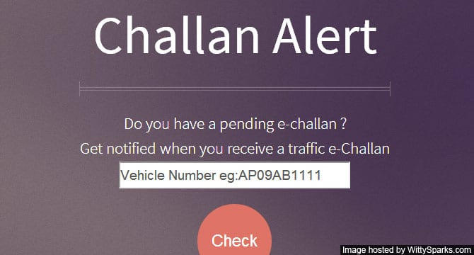 Subscribe to Challan Alert and get alerts when you receive traffic e-Challan!