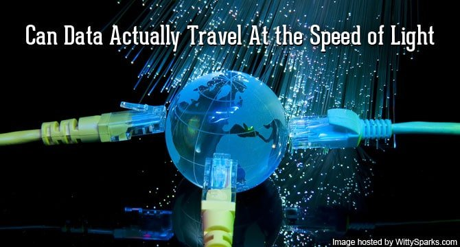 Internet Data Can Travel At The Speed Of Light?