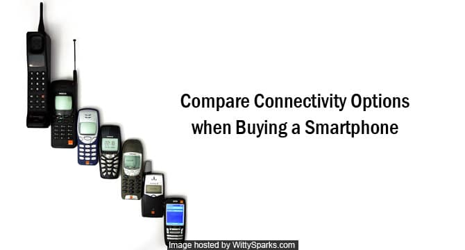 Compare connectivity options when buying a smartphone