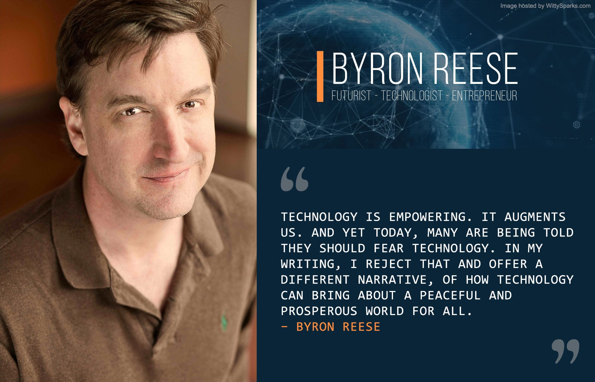 Technology Quote by Byron Reese.