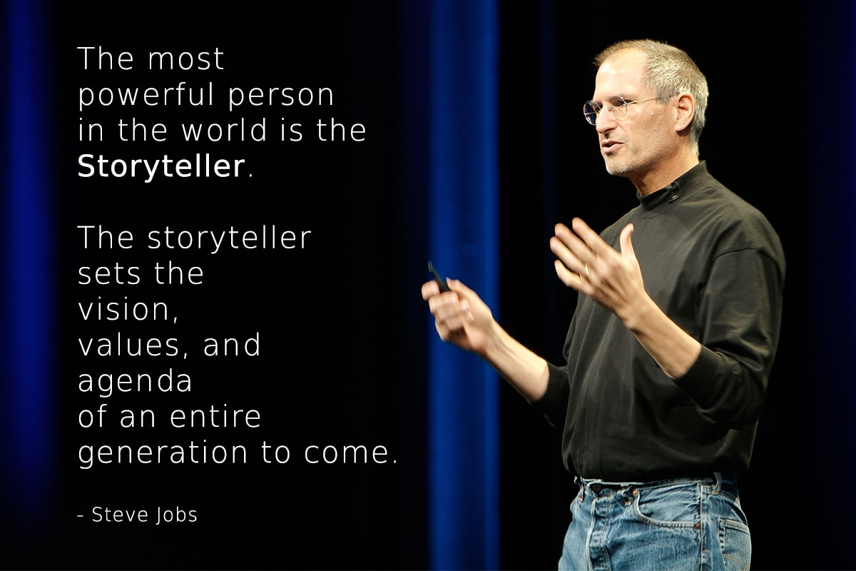 The most powerful person in the world is the Storyteller.The storyteller sets the vision, values, and agenda of an entire generation to come. - Steve Jobs