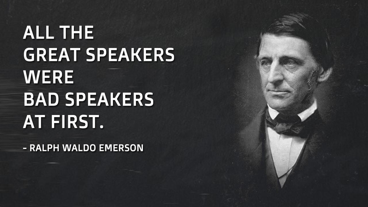 Ralph Waldo Emerson Speaker Quote